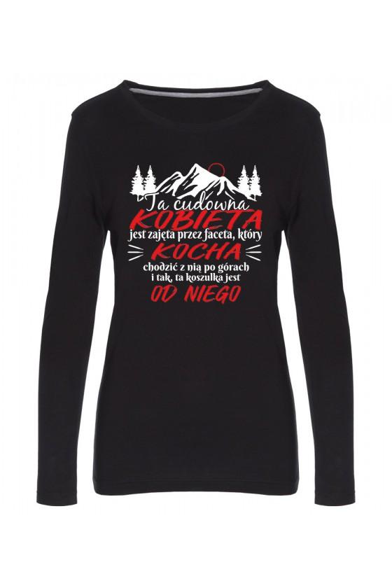 Koszulka Damska Longsleeve Ta Cudowna Kobieta Jest Zajęta Przez Faceta, Który Kocha Chodzić Z Nią Po Górach