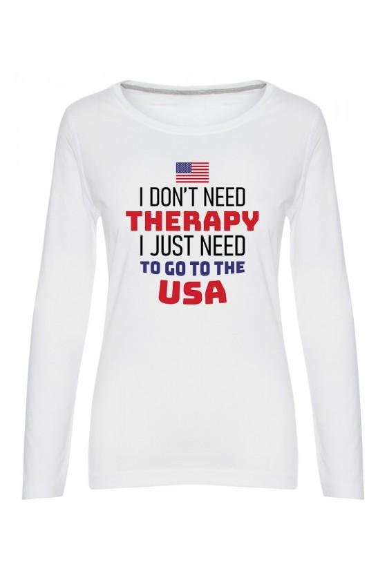 Koszulka Damska Longsleeve I Don't Need Therapy I Just Need To Go To USA