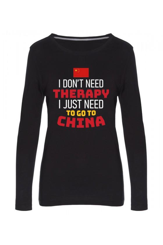 Koszulka Damska Longsleeve I Don't Need Therapy I Just Need To Go To China