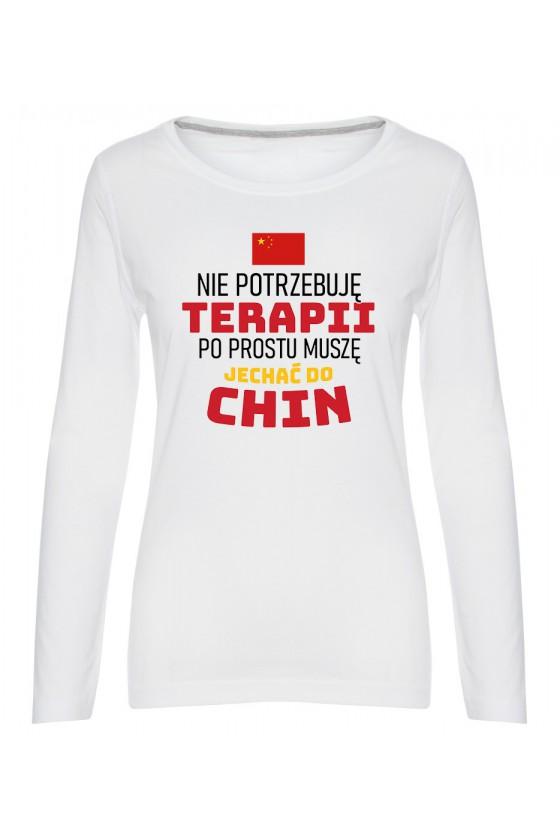 Koszulka Damska Longsleeve Nie Potrzebuję Terapii, Po Prostu Muszę Jechać Do Chin