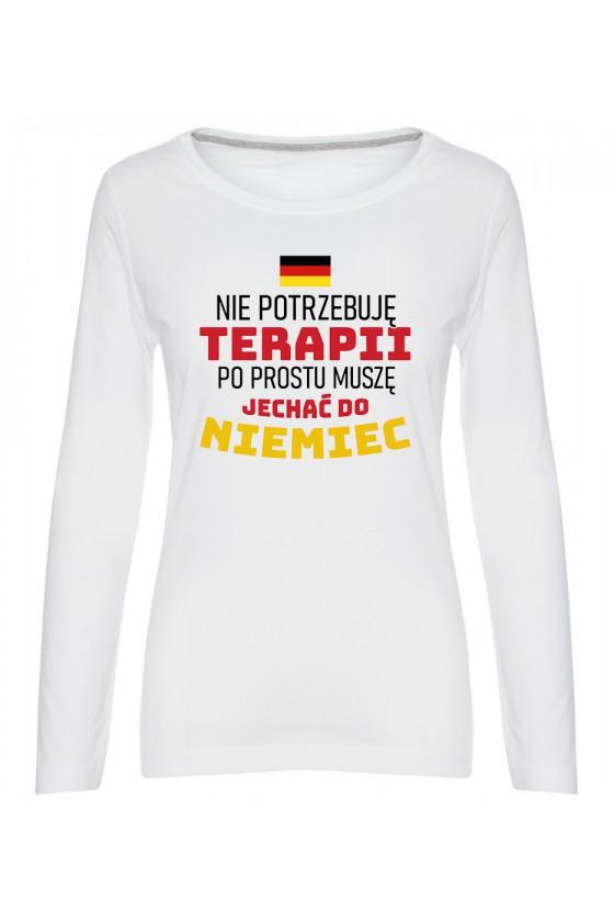 Koszulka Damska Longsleeve Nie Potrzebuję Terapii, Po Prostu Muszę Jechać Do Niemiec