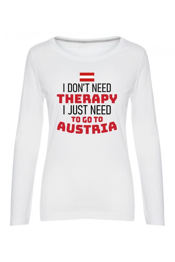 Koszulka Damska Longsleeve I Don't Need Therapy I Just Need To Go To Austria