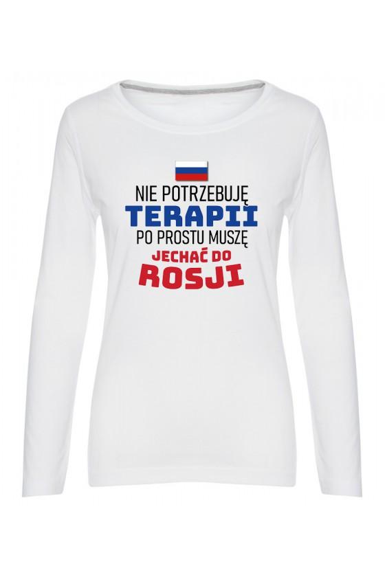 Koszulka Damska Longsleeve Nie Potrzebuję Terapii, Po Prostu Muszę Jechać Do Rosji