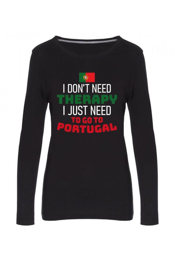 Koszulka Damska Longsleeve I Don't Need Therapy I Just Need To Go To Portugal