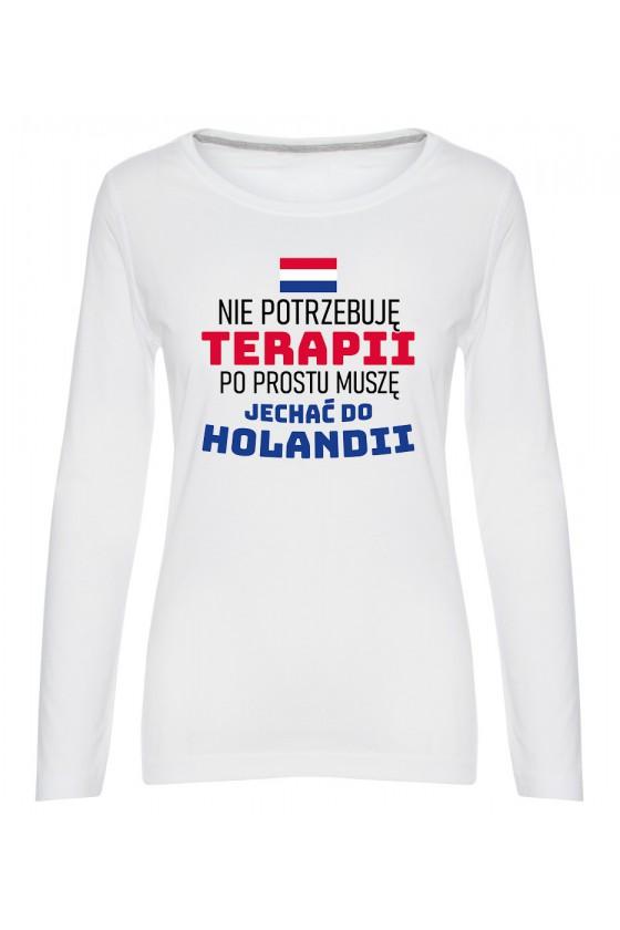 Koszulka Damska Longsleeve Nie Potrzebuję Terapii, Po Prostu Muszę Jechać Do Holandii