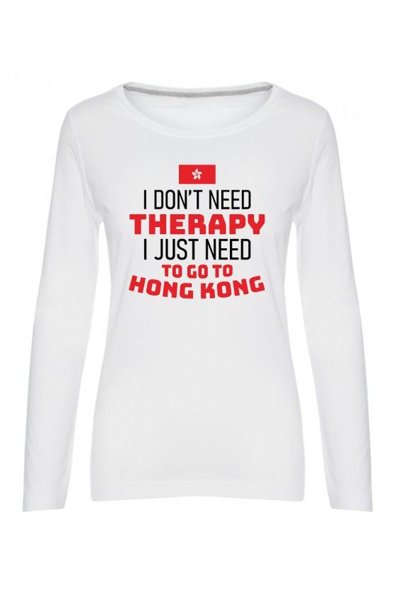 Koszulka Damska Longsleeve I Don't Need Therapy I Just Need To Go To Hong Kong