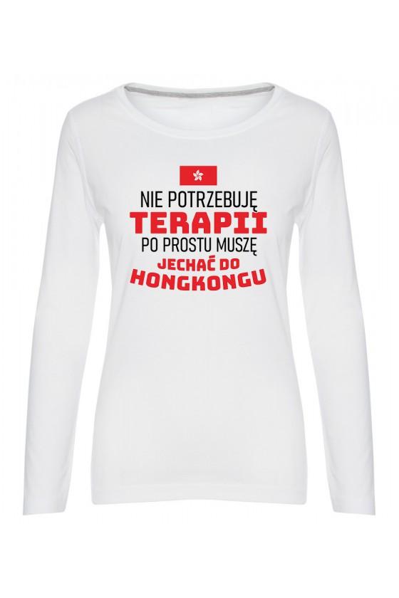 Koszulka Damska Longsleeve Nie Potrzebuję Terapii, Po Prostu Muszę Jechać Do Hongkongu
