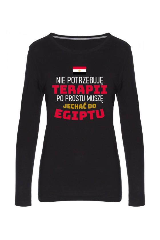 Koszulka Damska Longsleeve Nie Potrzebuję Terapii, Po Prostu Muszę Jechać Do Egiptu