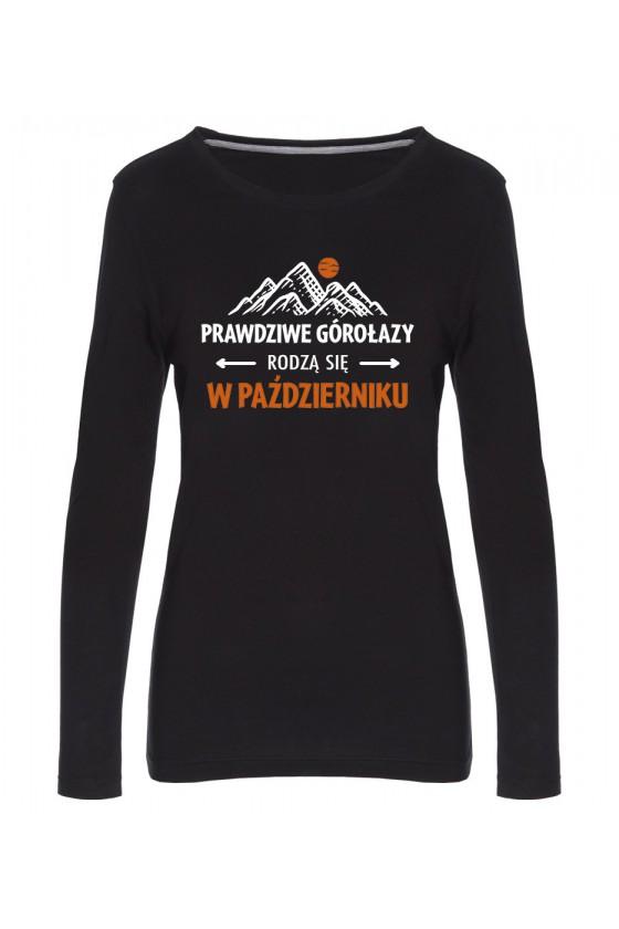 Koszulka Damska Longsleeve Prawdziwe Górołazy Rodzą Się W Październiku