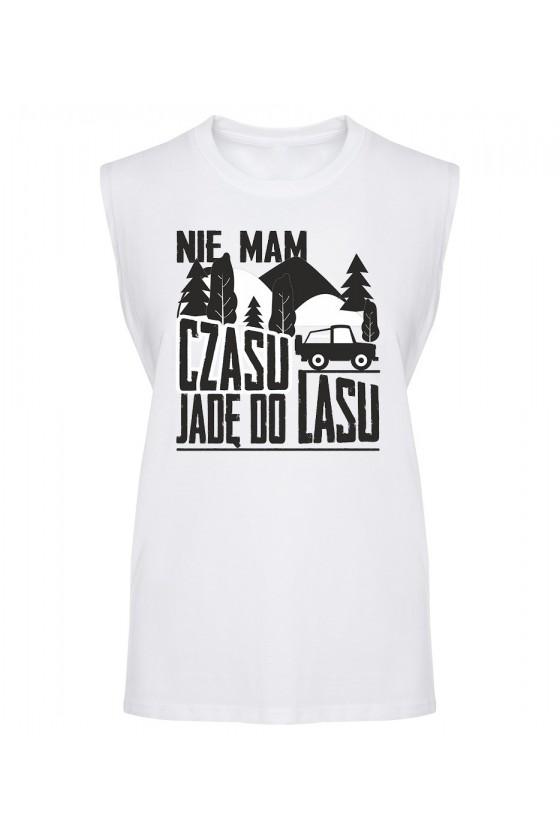 Koszulka Męska Tank Top Nie Mam Czasu, Jadę Do Lasu