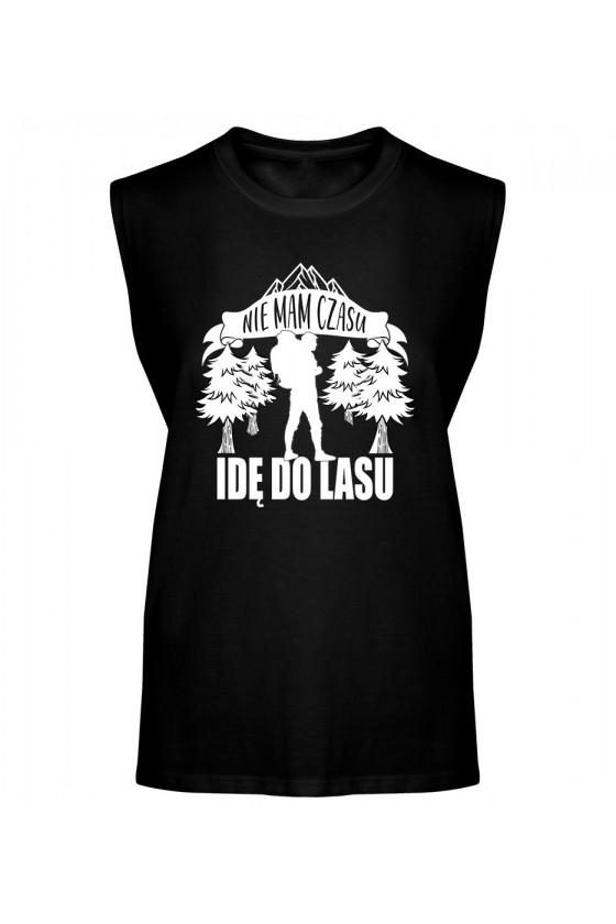 Koszulka Męska Tank Top Nie Mam Czasu, Idę Do Lasu
