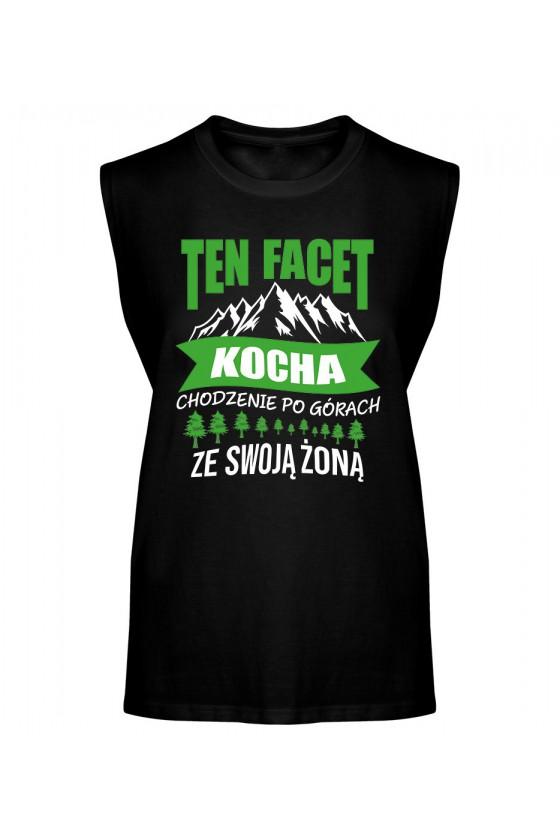 Koszulka Męska Tank Top Ten Facet Kocha Chodzenie Po Górach Ze Swoją Żoną