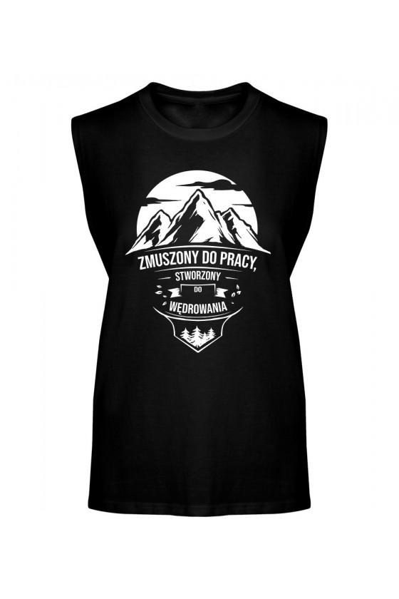 Koszulka Męska Tank Top Zmuszony Do Pracy, Stworzony Do Wędrowania