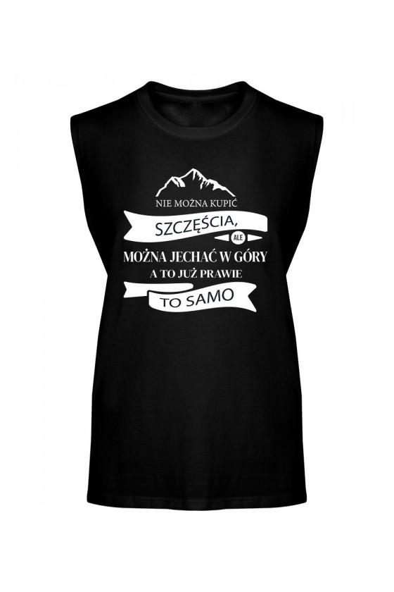 Koszulka Męska Tank Top Nie Można Kupić Szczęścia, Ale Można Jechać W Góry, A To Już Prawie To Samo