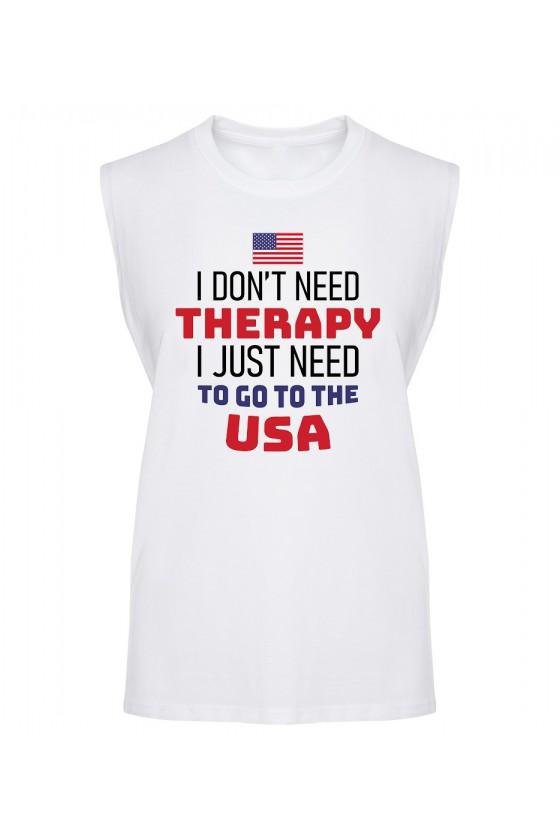 Koszulka Męska Tank Top I Don't Need Therapy I Just Need To Go To USA