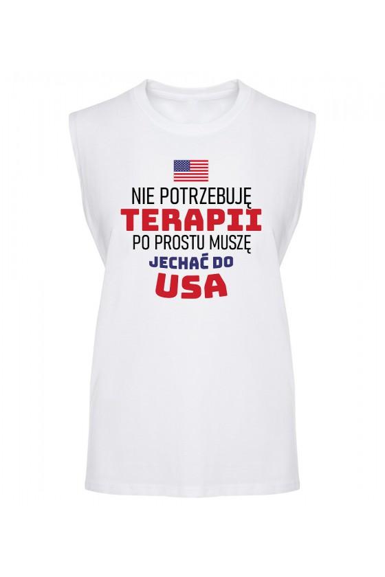 Koszulka Męska Tank Top Nie Potrzebuję Terapii, Po Prostu Muszę Jechać Do USA