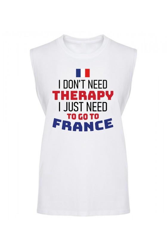 Koszulka Męska Tank Top I Don't Need Therapy I Just Need To Go To France