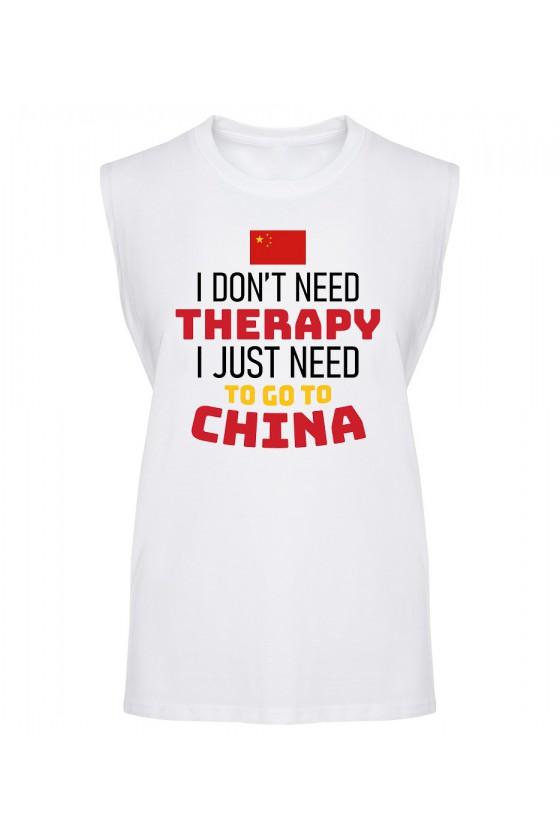 Koszulka Męska Tank Top I Don't Need Therapy I Just Need To Go To China