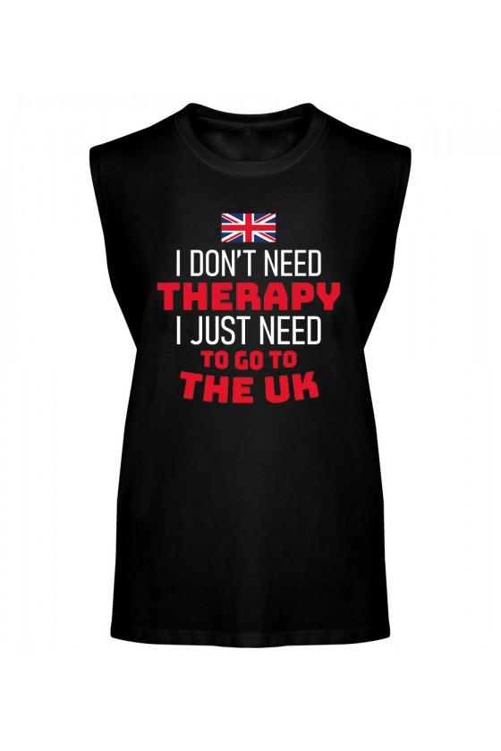 Koszulka Męska Tank Top I Don't Need Therapy I Just Need To Go To The UK