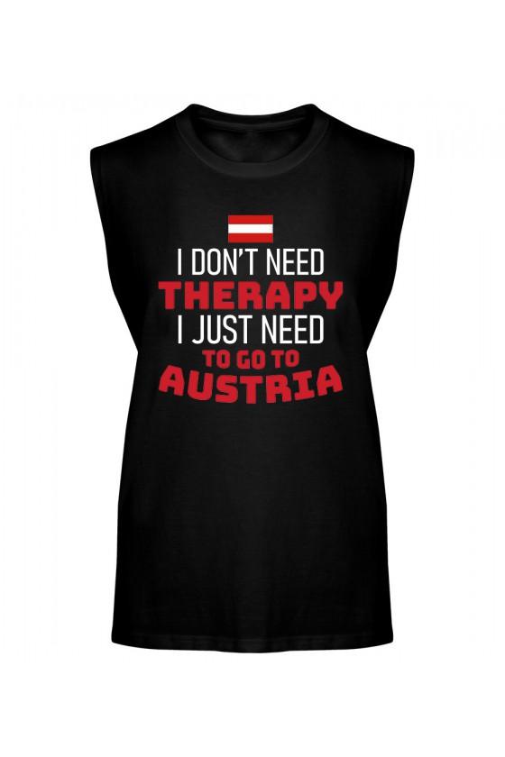 Koszulka Męska Tank Top I Don't Need Therapy I Just Need To Go To Austria