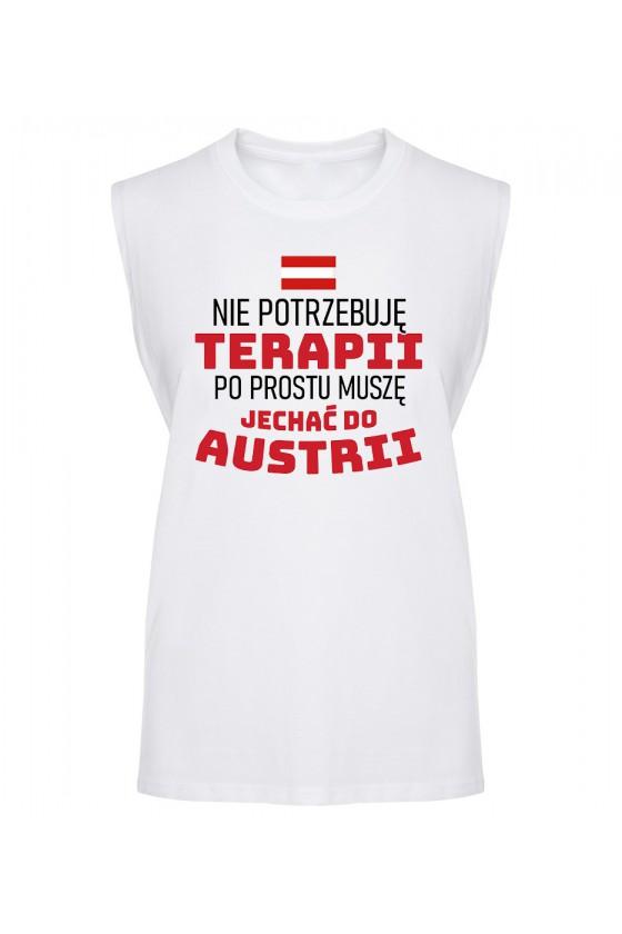 Koszulka Męska Tank Top Nie Potrzebuję Terapii, Po Prostu Muszę Jechać Do Austrii