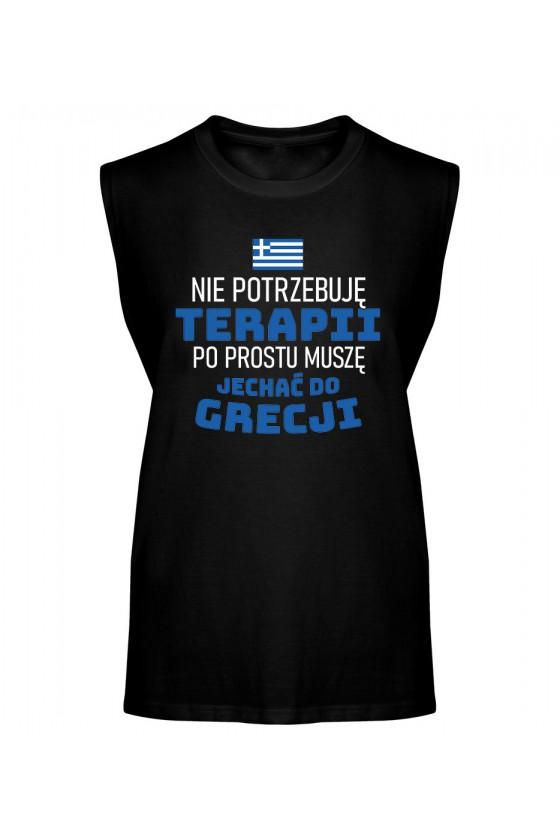Koszulka Męska Tank Top Nie Potrzebuję Terapii, Po Prostu Muszę Jechać Do Grecji