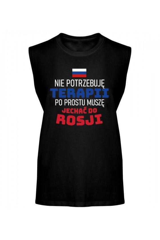 Koszulka Męska Tank Top Nie Potrzebuję Terapii, Po Prostu Muszę Jechać Do Rosji