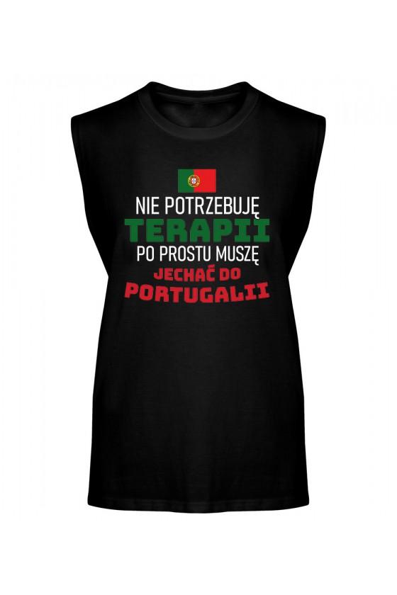 Koszulka Męska Tank Top Nie Potrzebuję Terapii, Po Prostu Muszę Jechać Do Portugalii