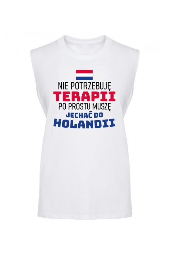 Koszulka Męska Tank Top Nie Potrzebuję Terapii, Po Prostu Muszę Jechać Do Holandii