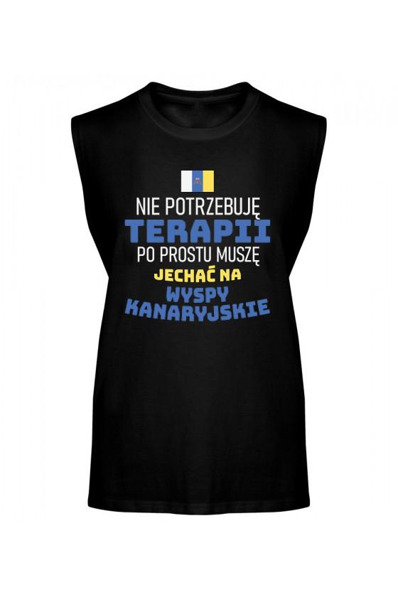 Koszulka Męska Tank Top Nie Potrzebuję Terapii, Po Prostu Muszę Jechać Na Wyspy Kanaryjskie
