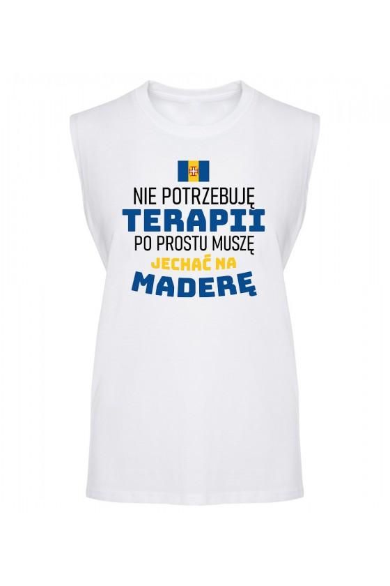 Koszulka Męska Tank Top Nie Potrzebuję Terapii, Po Prostu Muszę Jechać Na Maderę
