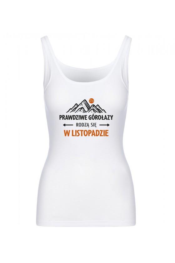 Koszulka Damska Tank Top Prawdziwe Górołazy Rodzą Się W Listopadzie