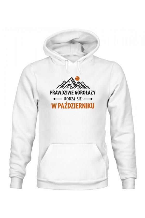 Bluza Męska z Kapturem Prawdziwe Górołazy Rodzą Się W Październiku