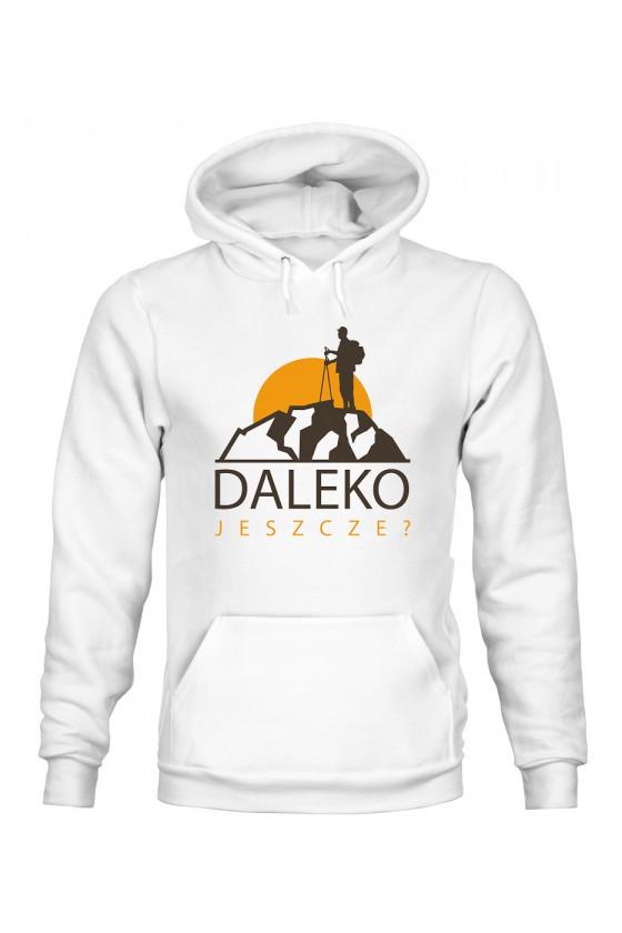 Bluza Damska z Kapturem Daleko Jeszcze?
