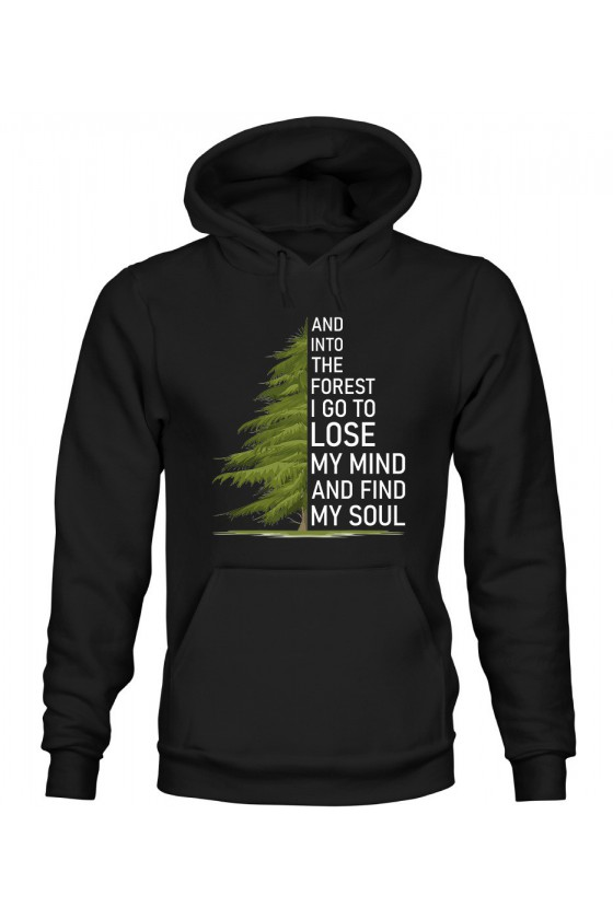 Bluza Damska z Kapturem And Into The Forest I Go To Lose My Mind And Find My Soul