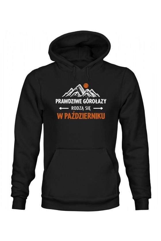 Bluza Damska z Kapturem Prawdziwe Górołazy Rodzą Się W Październiku
