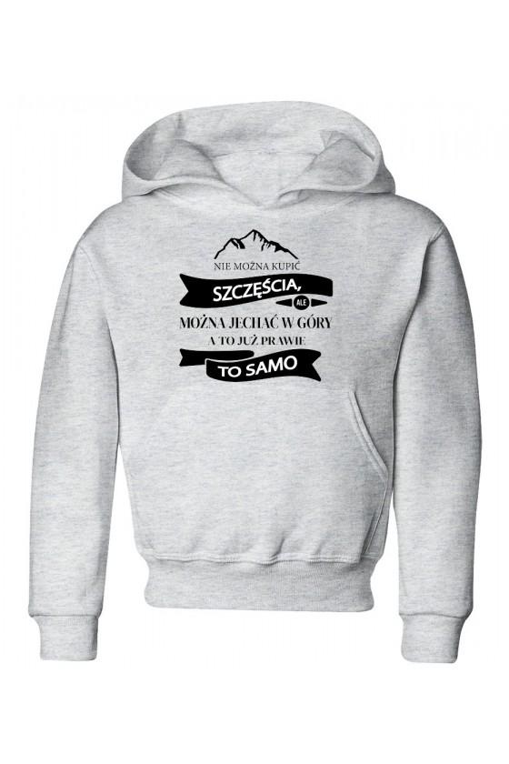 Bluza Dziecięca z Kapturem Nie Można Kupić Szczęścia, Ale Można Jechać W Góry, A To Już Prawie To Samo