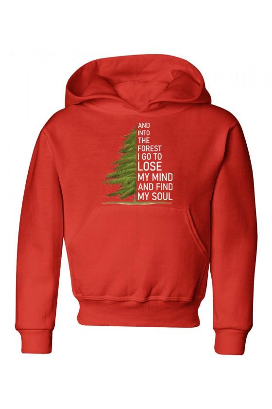 Bluza Dziecięca z Kapturem And Into The Forest I Go To Lose My Mind And Find My Soul