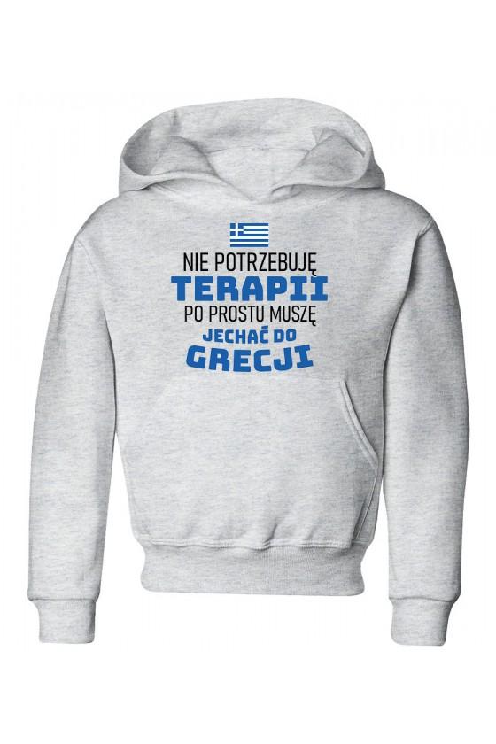Bluza Dziecięca z Kapturem Nie Potrzebuję Terapii, Po Prostu Muszę Jechać Do Grecji