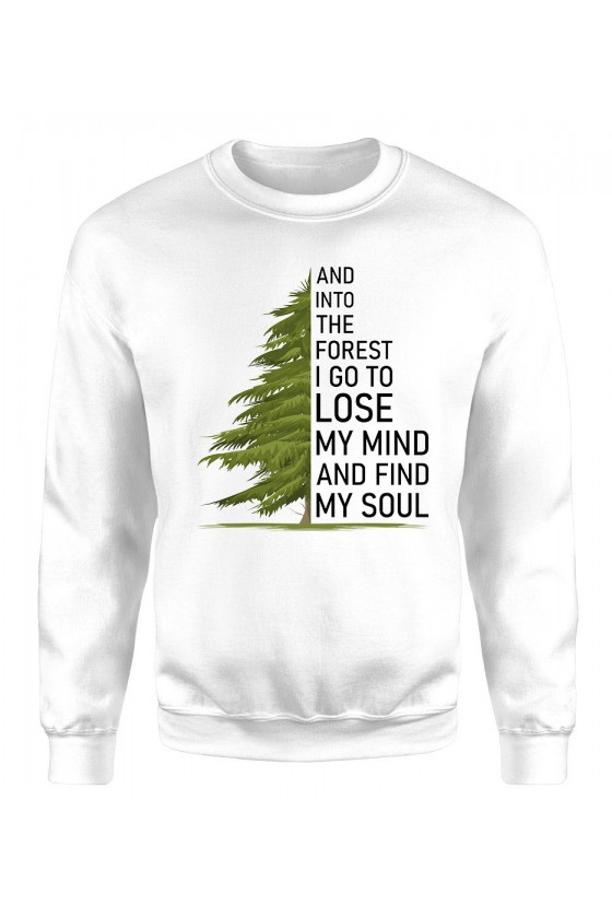 Bluza Męska Klasyczna And Into The Forest I Go To Lose My Mind And Find My Soul