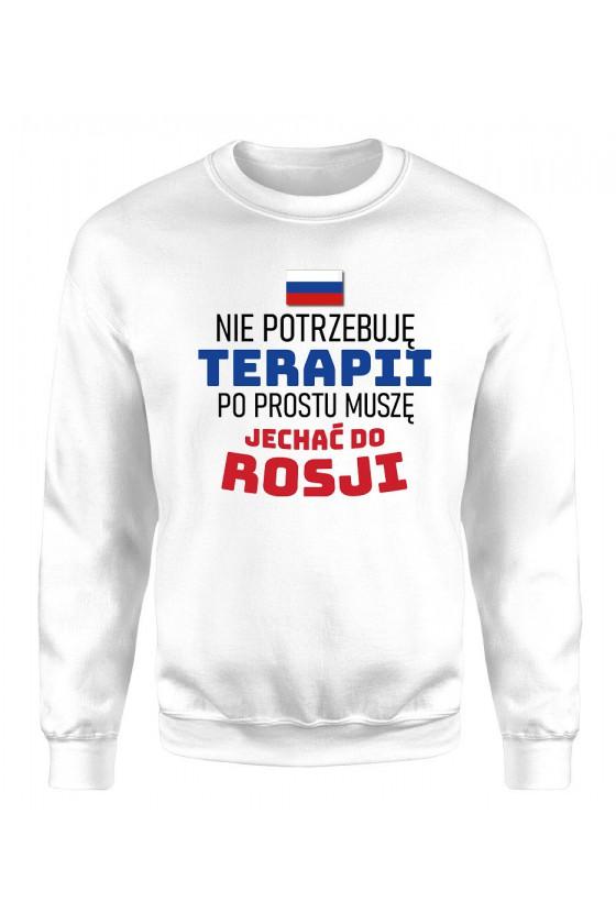 Bluza Męska Klasyczna Nie Potrzebuję Terapii, Po Prostu Muszę Jechać Do Rosji