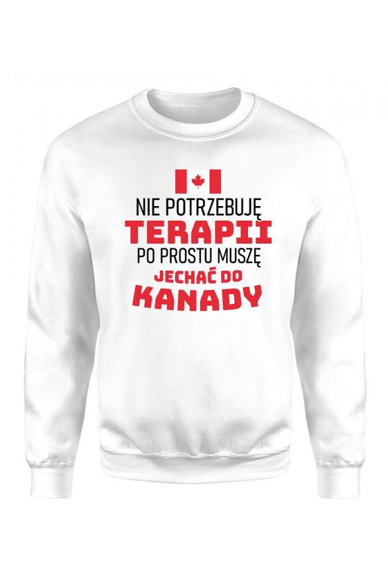 Bluza Męska Klasyczna Nie Potrzebuję Terapii, Po Prostu Muszę Jechać Do Kanady