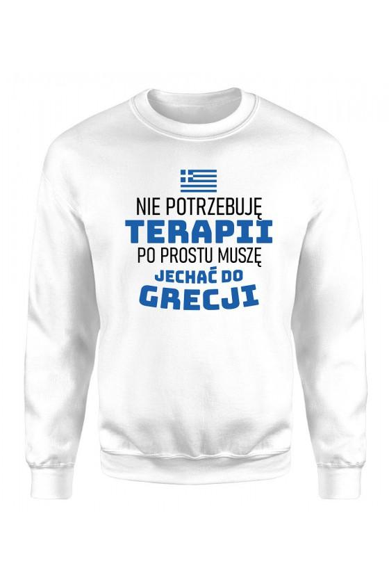 Bluza Damska Klasyczna Nie Potrzebuję Terapii, Po Prostu Muszę Jechać Do Grecji