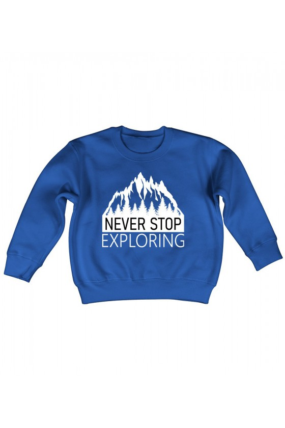 Bluza Dziecięca Klasyczna Never Stop Exploring