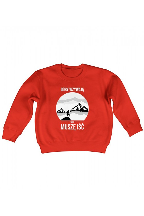 Bluza Dziecięca Klasyczna Góry Wzywają, Więc Muszę Iść