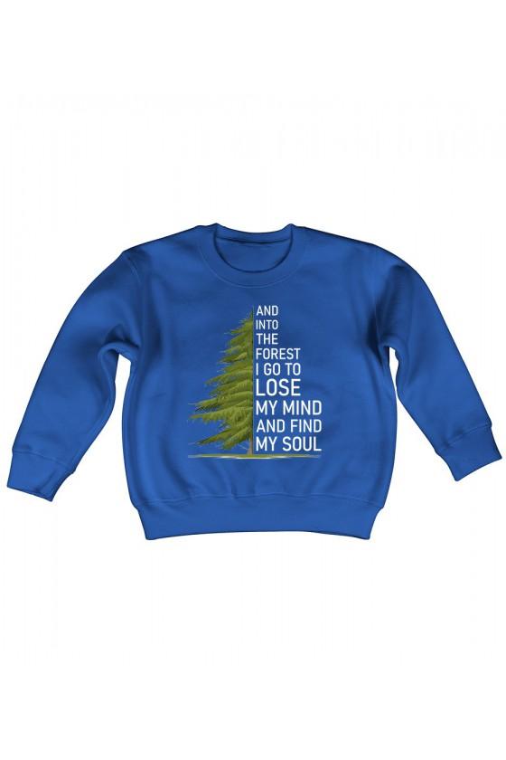 Bluza Dziecięca Klasyczna And Into The Forest I Go To Lose My Mind And Find My Soul