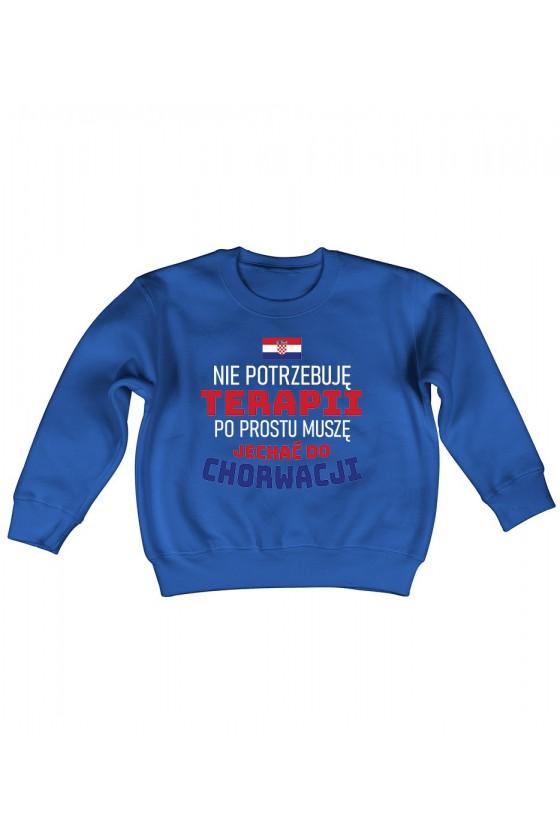 Bluza Dziecięca Klasyczna Nie Potrzebuję Terapii, Po Prostu Muszę Jechać Do Chorwacji