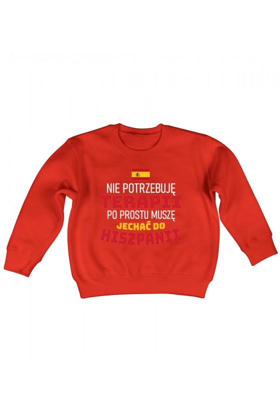 Bluza Dziecięca Klasyczna Nie Potrzebuję Terapii, Po Prostu Muszę Jechać Do Hiszpanii