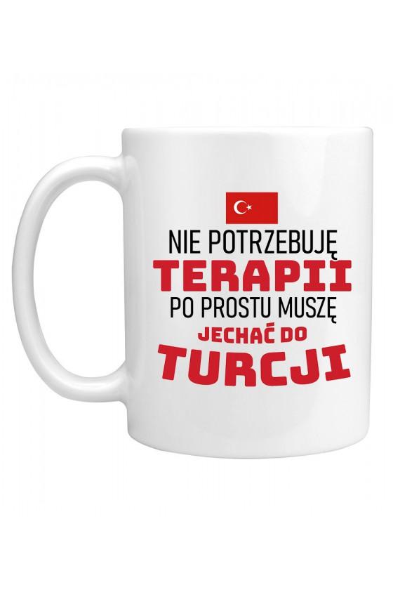 Kubek Nie Potrzebuję Terapii, Po Prostu Muszę Jechać Do Turcji