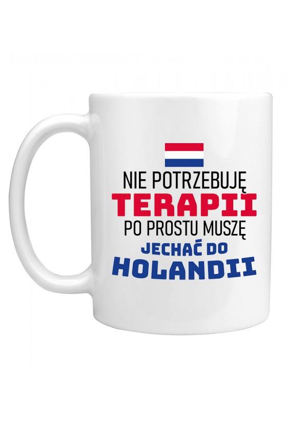 Kubek Nie Potrzebuję Terapii, Po Prostu Muszę Jechać Do Holandii